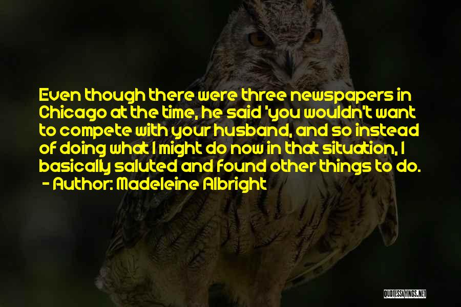 Madeleine Albright Quotes 1090735