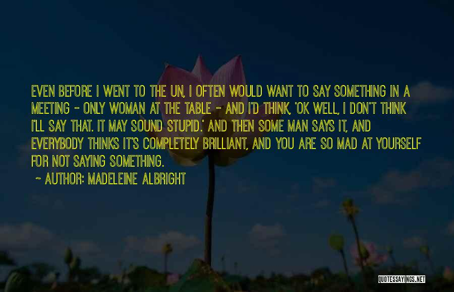 Madeleine Albright Quotes 1091813