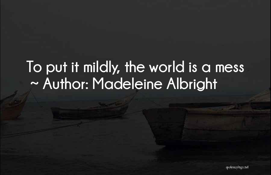 Madeleine Albright Quotes 1125170