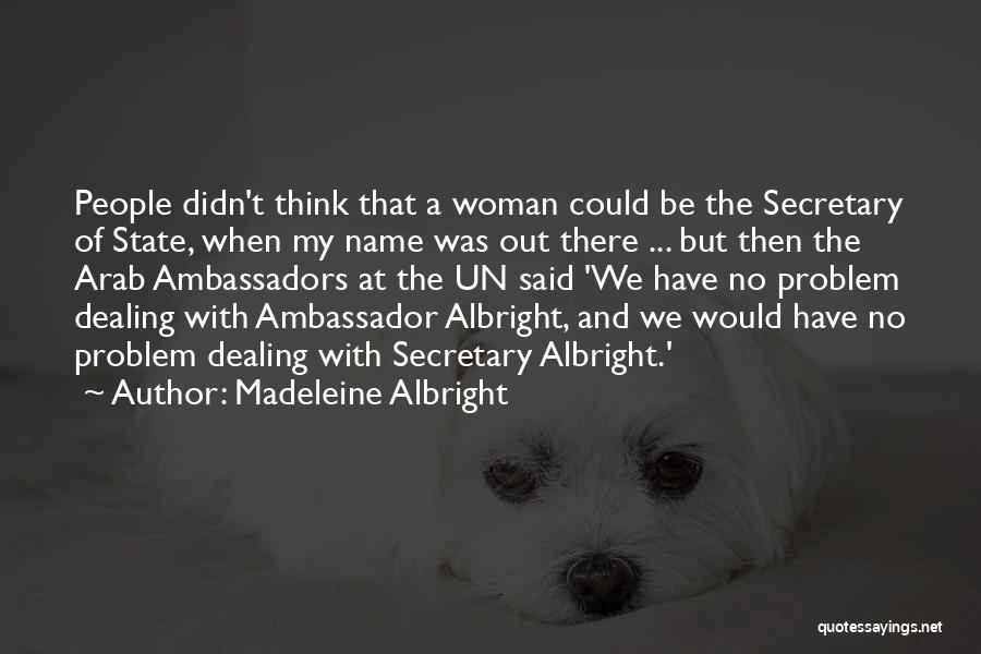 Madeleine Albright Quotes 1358586