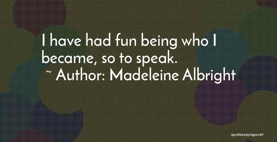 Madeleine Albright Quotes 2110976