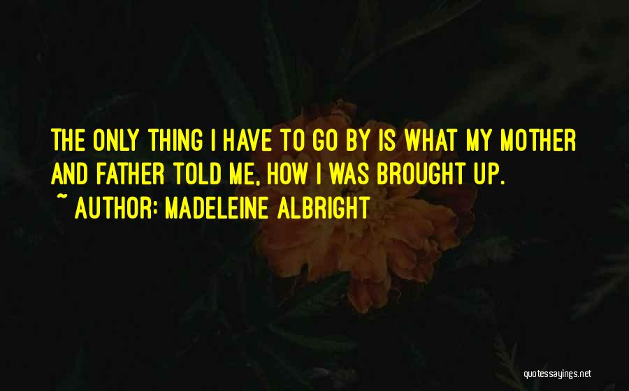 Madeleine Albright Quotes 732353