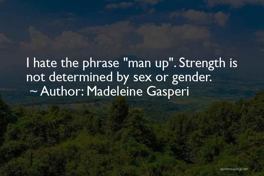 Madeleine Gasperi Quotes 1559207