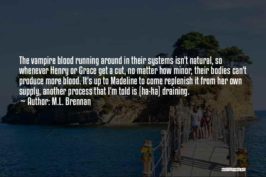 Madeline O'hare Quotes By M.L. Brennan