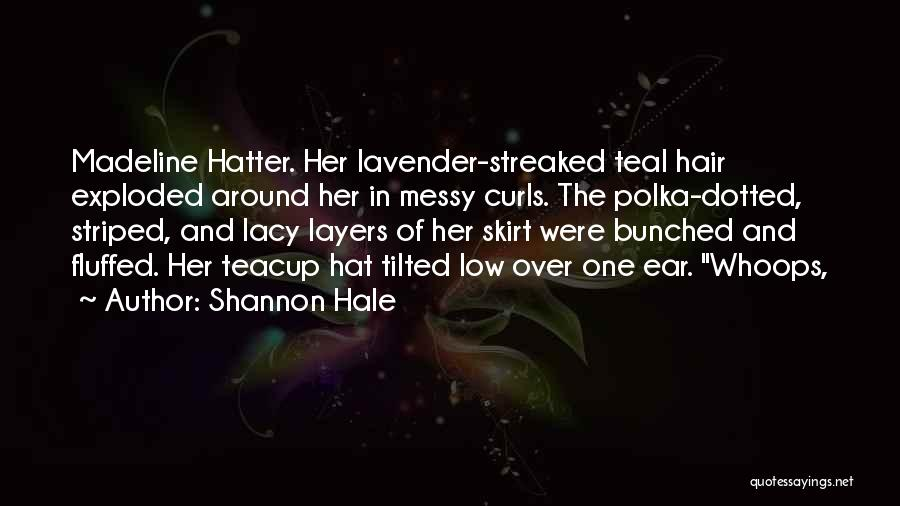 Madeline O'hare Quotes By Shannon Hale