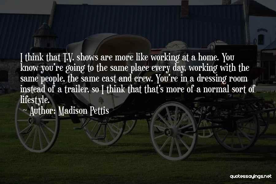 Madison Pettis Quotes 507704