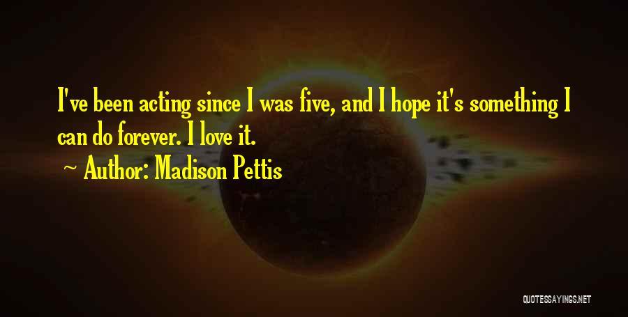 Madison Pettis Quotes 736975