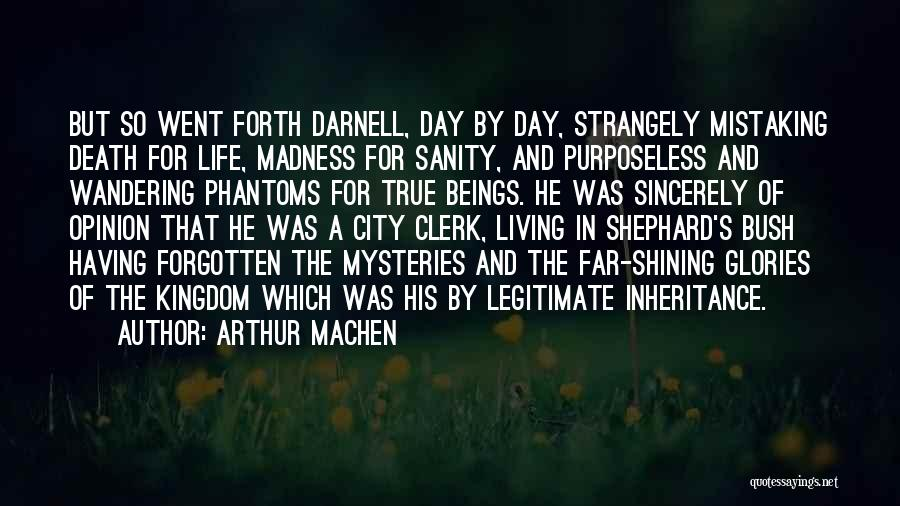 Madness And Sanity Quotes By Arthur Machen