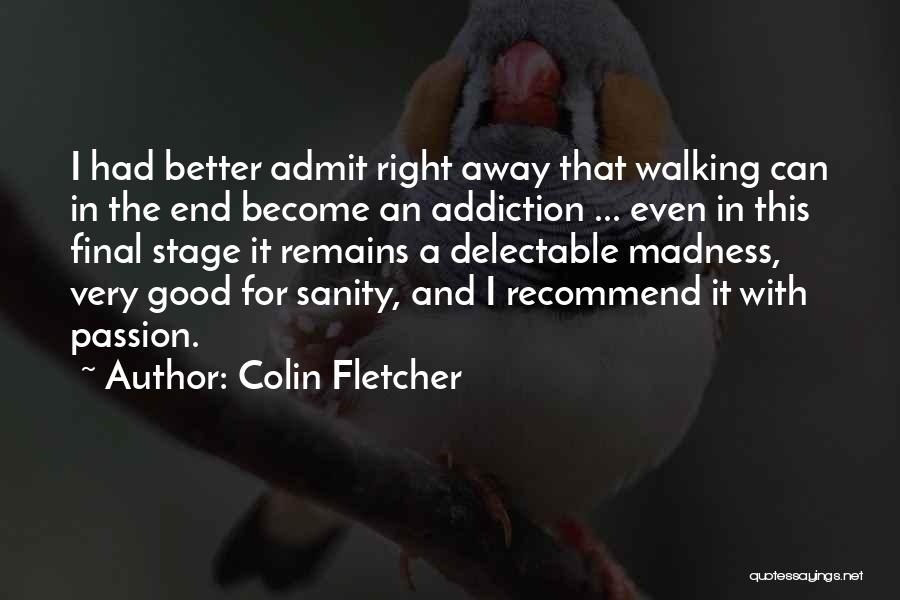 Madness And Sanity Quotes By Colin Fletcher
