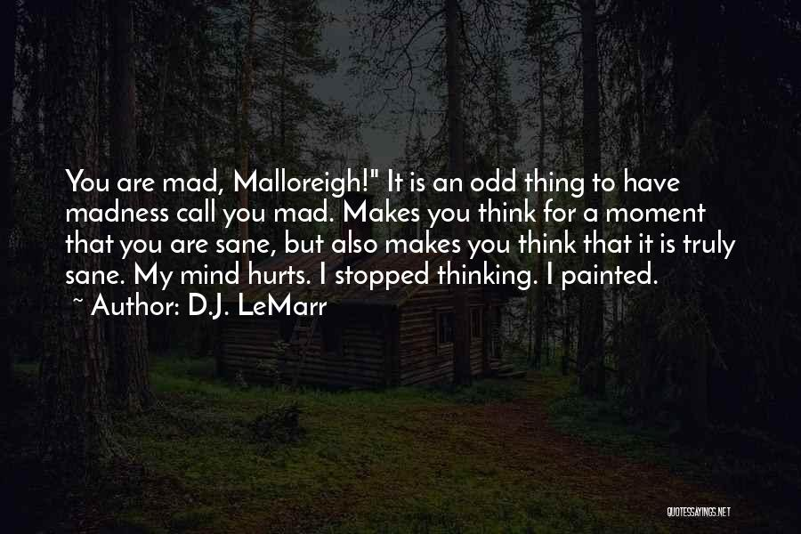 Madness And Sanity Quotes By D.J. LeMarr