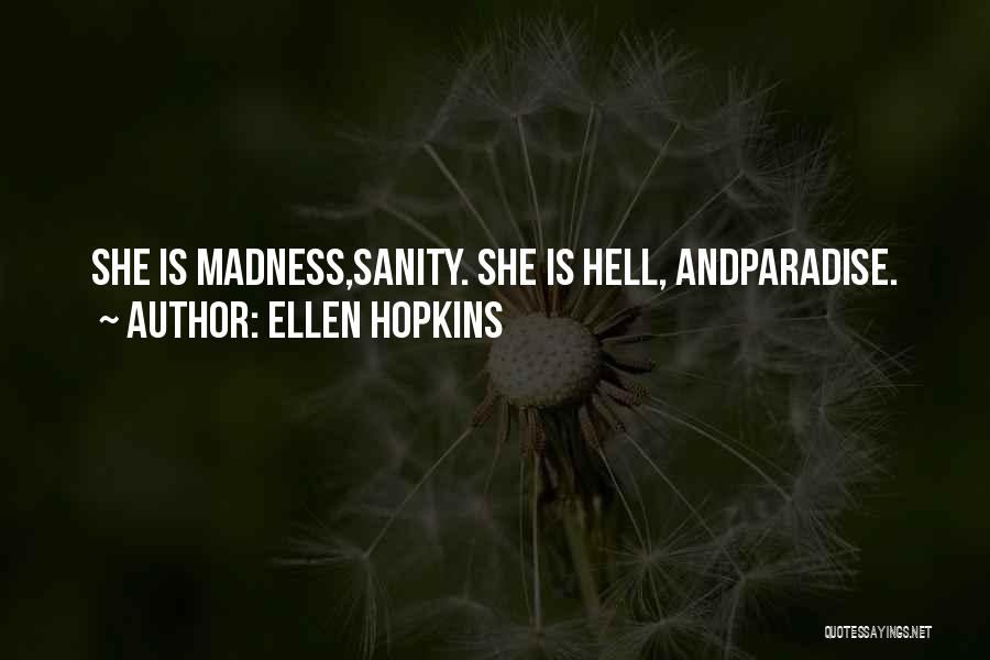 Madness And Sanity Quotes By Ellen Hopkins