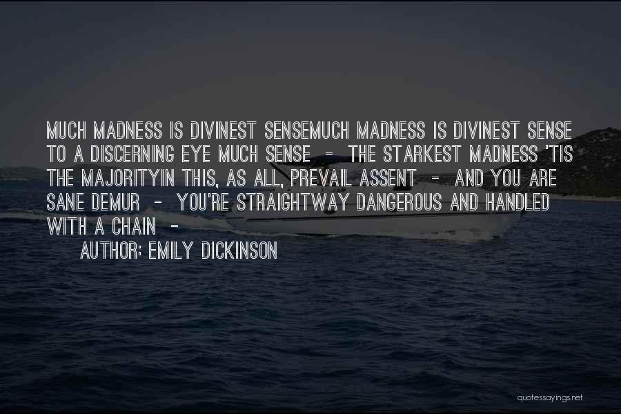 Madness And Sanity Quotes By Emily Dickinson