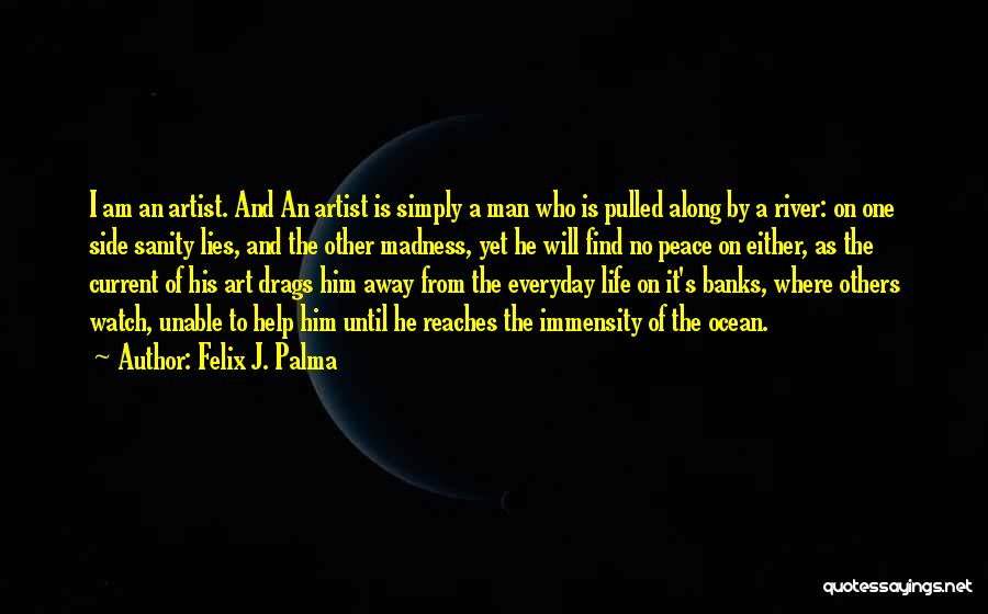 Madness And Sanity Quotes By Felix J. Palma