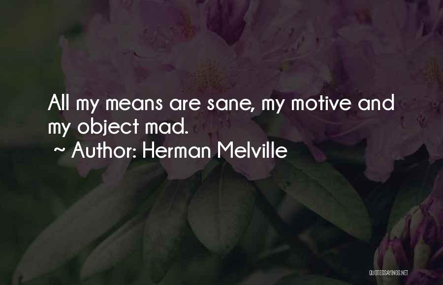 Madness And Sanity Quotes By Herman Melville