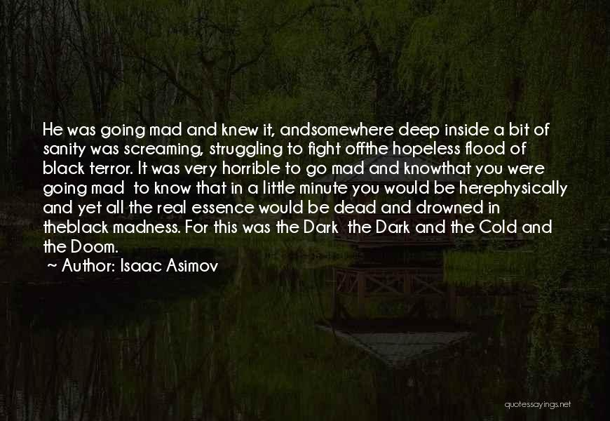 Madness And Sanity Quotes By Isaac Asimov
