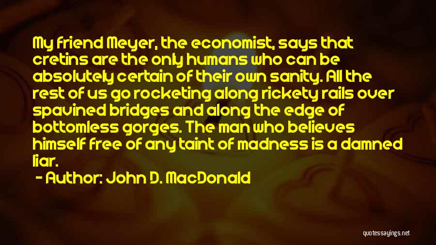Madness And Sanity Quotes By John D. MacDonald