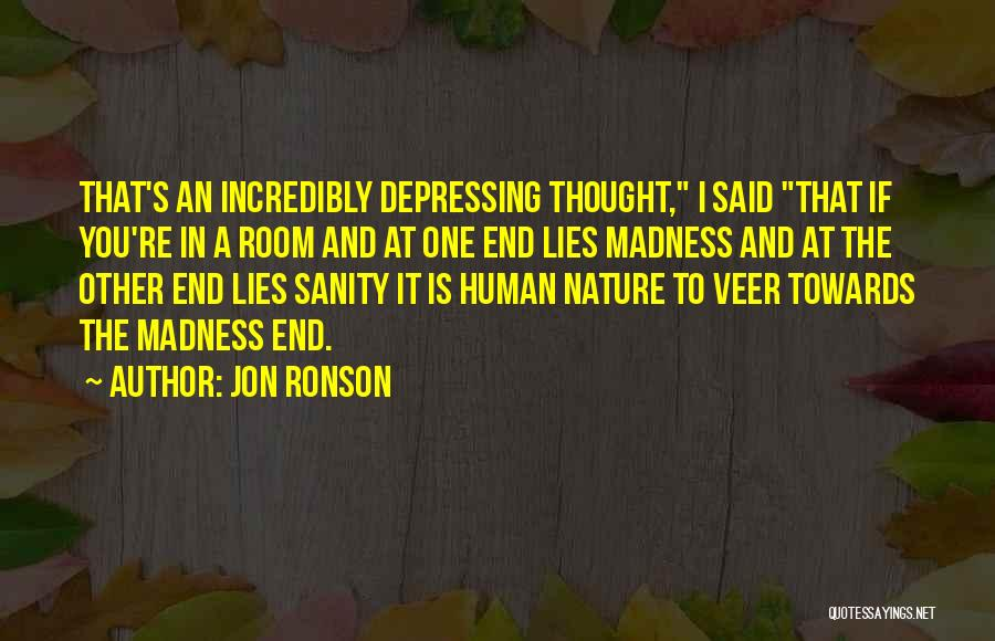 Madness And Sanity Quotes By Jon Ronson
