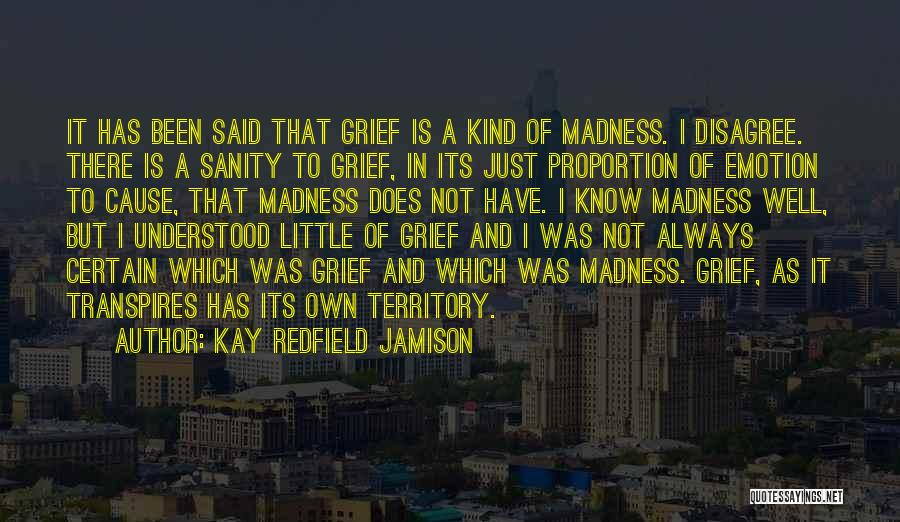 Madness And Sanity Quotes By Kay Redfield Jamison