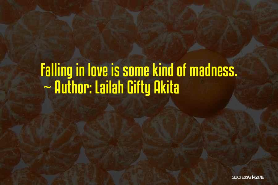 Madness And Sanity Quotes By Lailah Gifty Akita