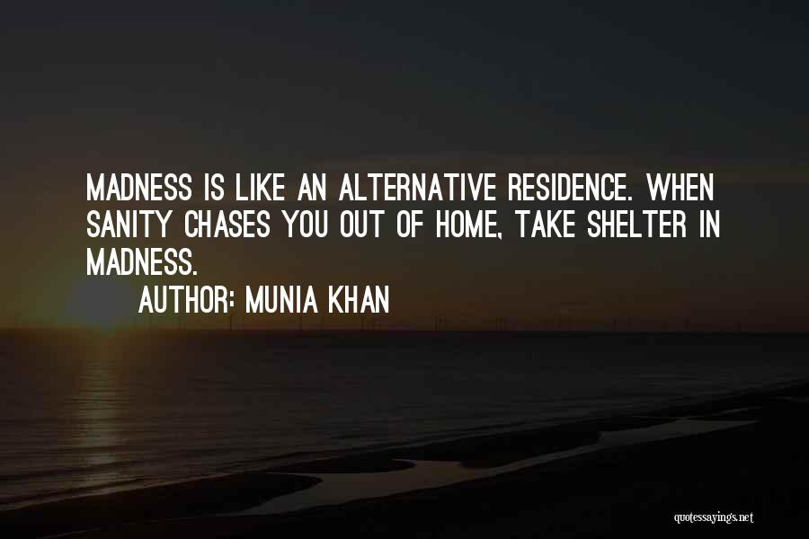 Madness And Sanity Quotes By Munia Khan