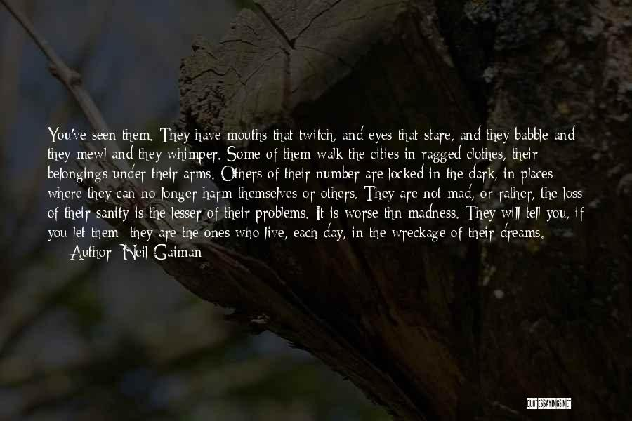 Madness And Sanity Quotes By Neil Gaiman