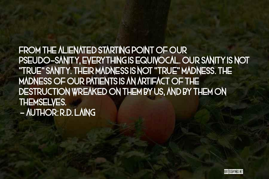 Madness And Sanity Quotes By R.D. Laing