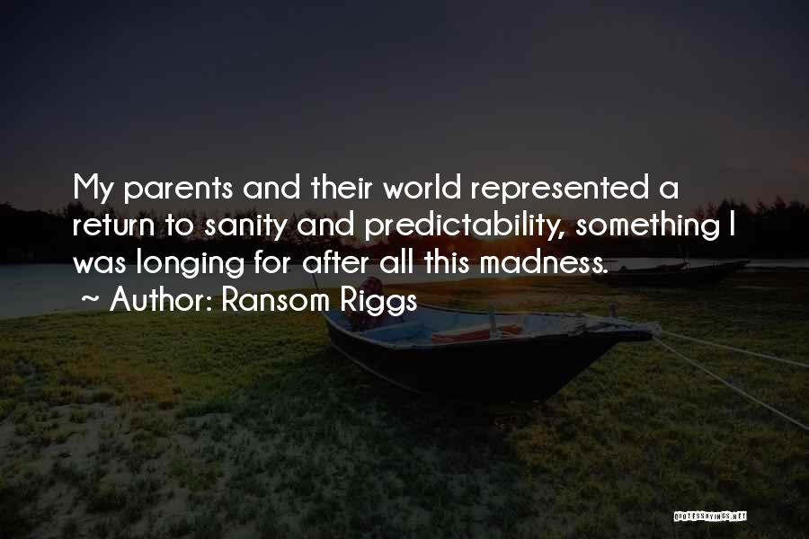 Madness And Sanity Quotes By Ransom Riggs