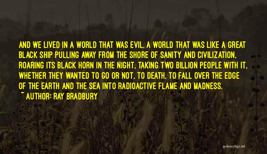 Madness And Sanity Quotes By Ray Bradbury