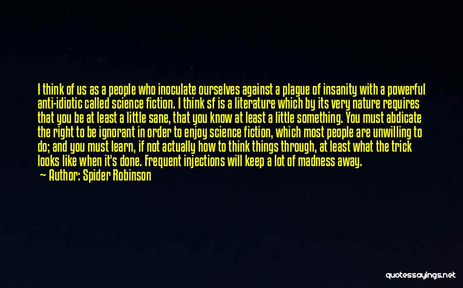 Madness And Sanity Quotes By Spider Robinson