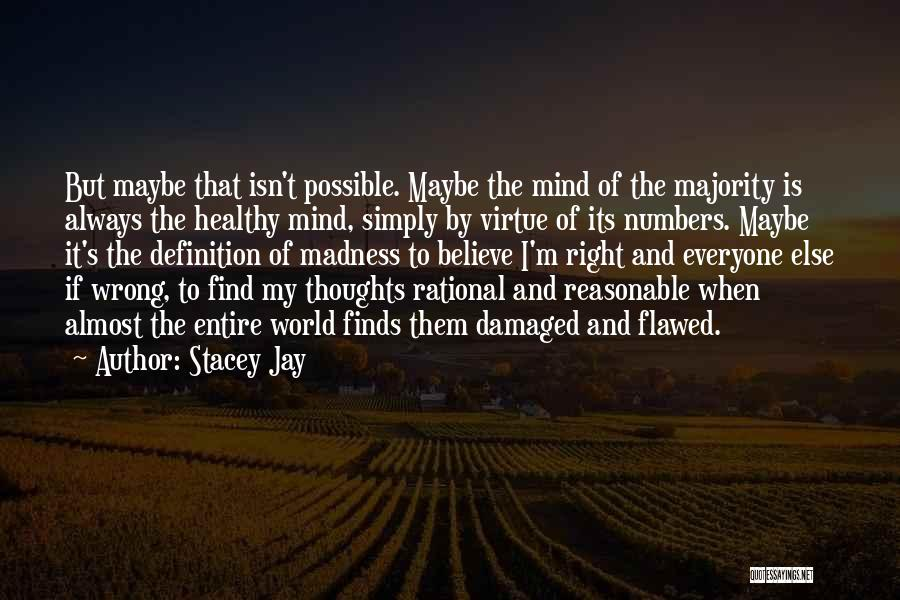 Madness And Sanity Quotes By Stacey Jay