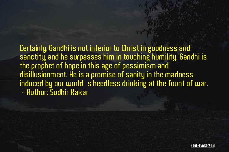 Madness And Sanity Quotes By Sudhir Kakar