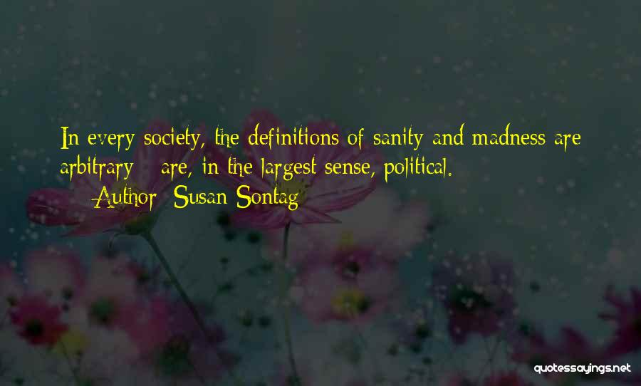 Madness And Sanity Quotes By Susan Sontag