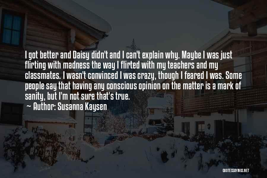 Madness And Sanity Quotes By Susanna Kaysen