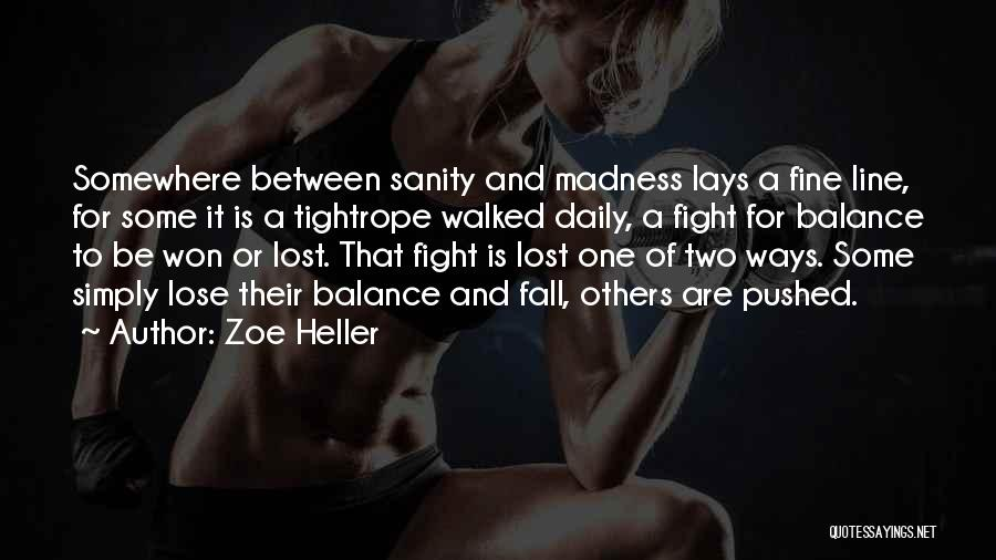 Madness And Sanity Quotes By Zoe Heller