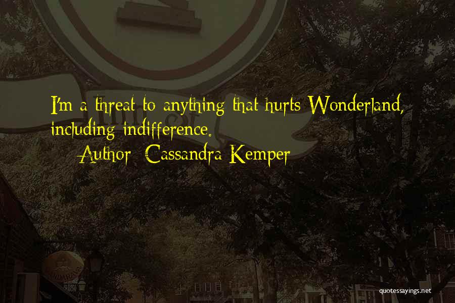 Madness From Alice In Wonderland Quotes By Cassandra Kemper