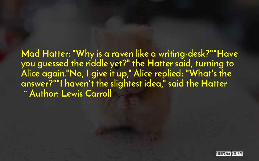 Madness From Alice In Wonderland Quotes By Lewis Carroll