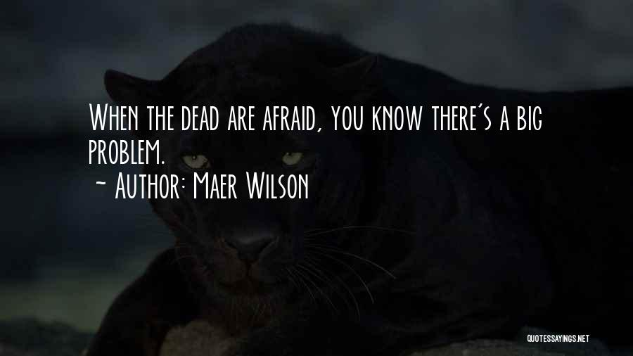 Maer Wilson Quotes 860507