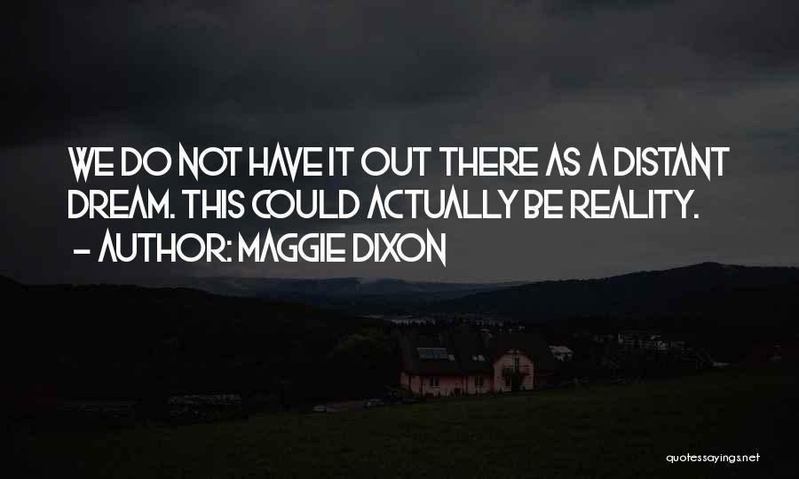Maggie Dixon Quotes 343190