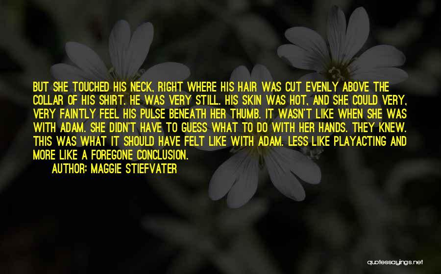Maggie Stiefvater Quotes 1272898