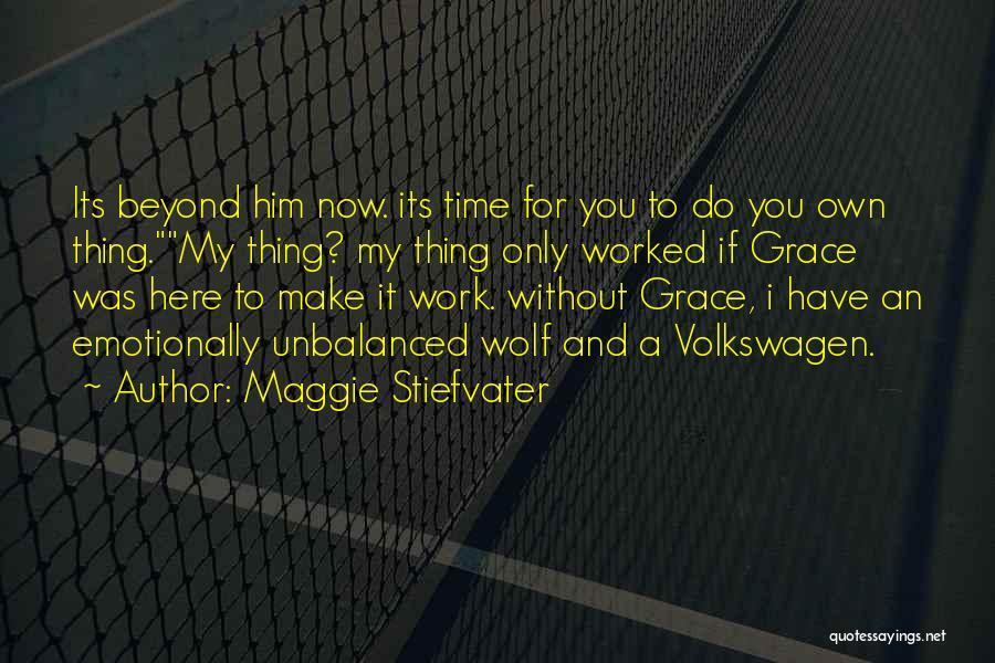 Maggie Stiefvater Quotes 1418396