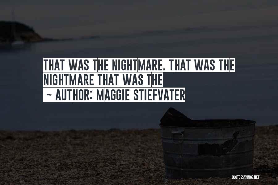 Maggie Stiefvater Quotes 1582395