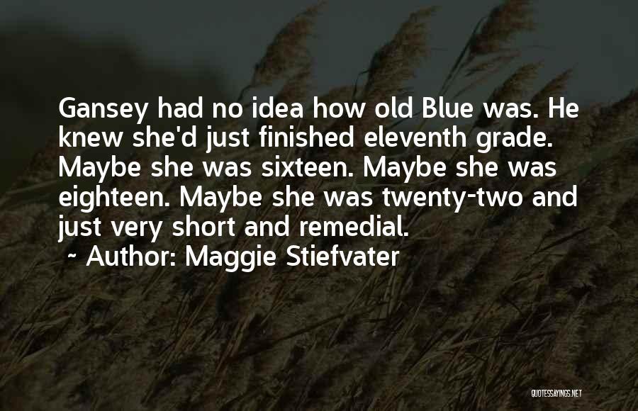 Maggie Stiefvater Quotes 1853031