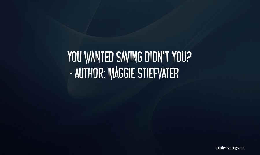Maggie Stiefvater Quotes 2027101
