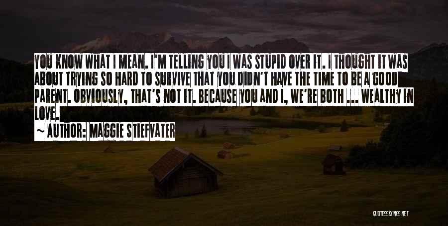 Maggie Stiefvater Quotes 2072861
