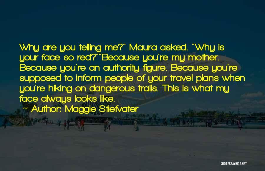 Maggie Stiefvater Quotes 560470