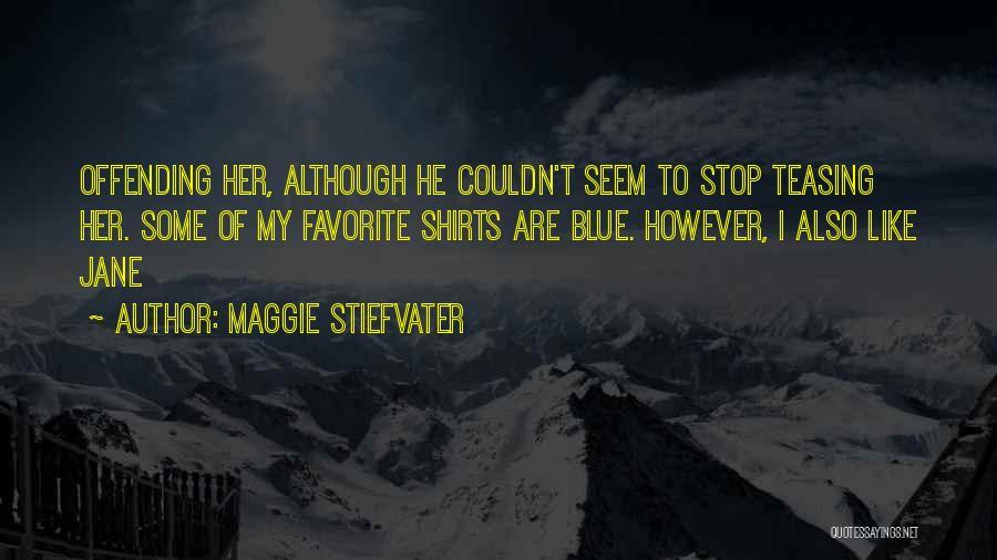 Maggie Stiefvater Quotes 917552
