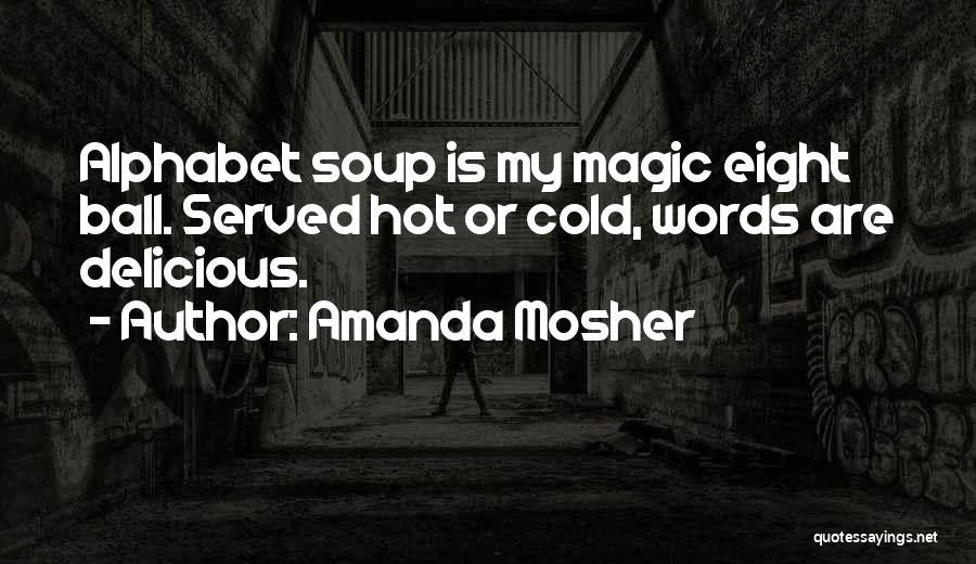Magic 8 Ball Quotes By Amanda Mosher