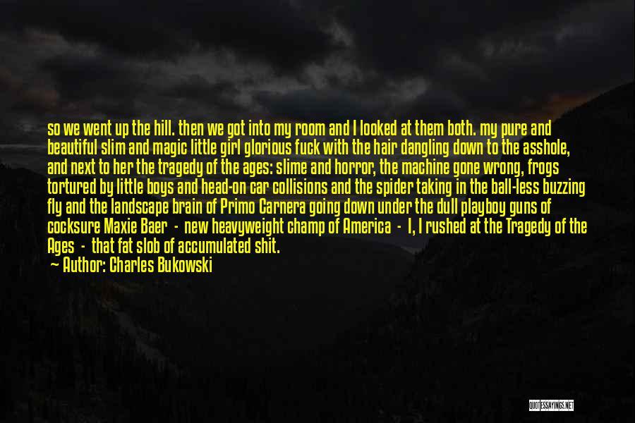 Magic 8 Ball Quotes By Charles Bukowski