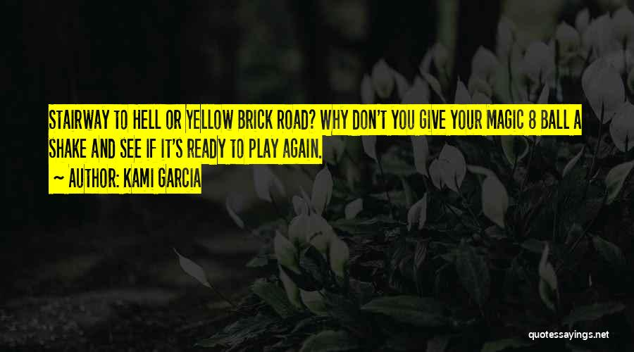 Magic 8 Ball Quotes By Kami Garcia