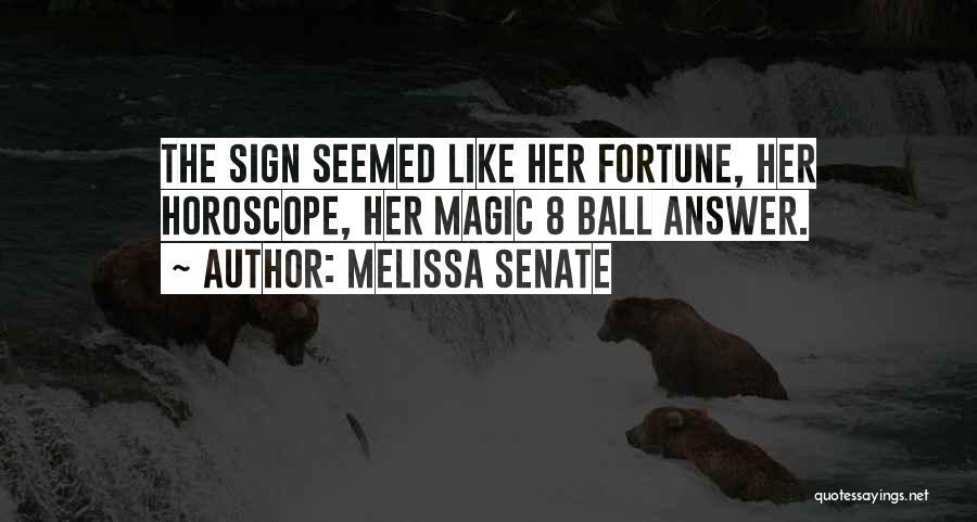 Magic 8 Ball Quotes By Melissa Senate